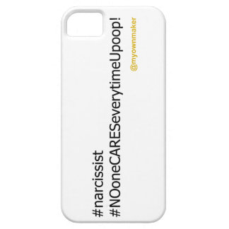 #narcissist - nadie cuida iPhone 5 carcasa