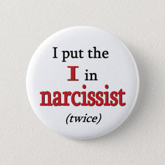 Narcissist Pinback Button