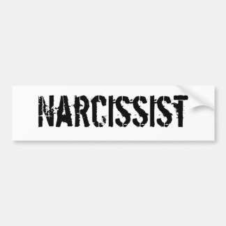 Narcissist (Pride In Yourself Summed Up In Three) Bumper Sticker