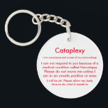 "Narcolepsy &amp; Cataplexy Medical Alert Keychain<br><div class=""desc"">When you have a Cataleptic episode in public let this keychain articulate what you can not.</div>"