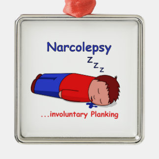Narcolepsy...involuntary Planking Metal Ornament