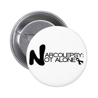 NARCOLEPSY: NO botón de ALONE™ Pin Redondo De 2 Pulgadas