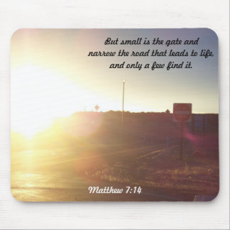 Narrow is the Road and Few Find It Matthew 7:14 Mouse Pad