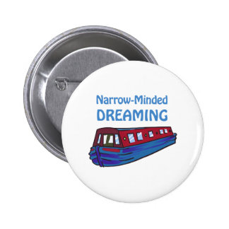 NARROW MINDED DREAMING 2 INCH ROUND BUTTON