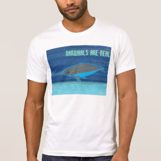 Narwhals are Real T Shirt