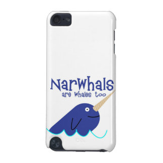 narwhals are whales too iPod touch 5G cover