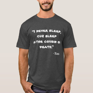 Nas quote T-Shirt
