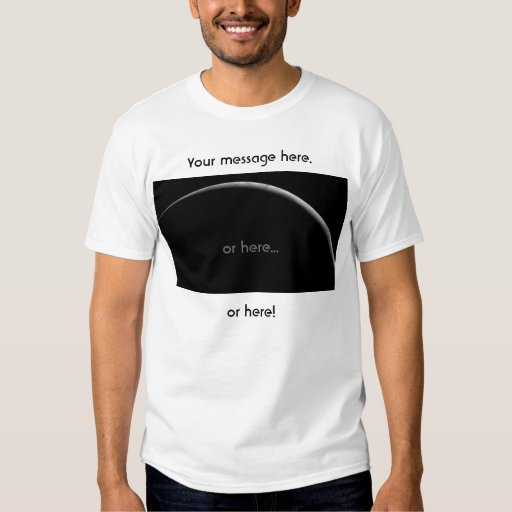 NASA Earth Crescent, Your message here. T-shirt