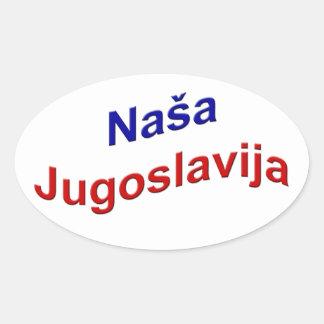 Naša Jugoslavija Oval Sticker