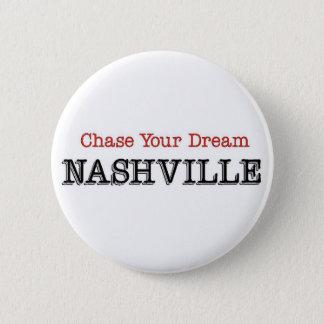 Nashville Chase Your Dream Pinback Button