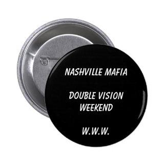 Nashville MafiaDouble Vision WeekendW.W.W. Pinback Button