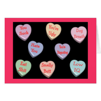 Nasty Candy Heart Messages Velentine's Day Card