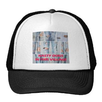 Nasty dogs in this village trucker hat
