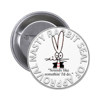 NASTY RABBIT SEAL OF APPROVAL BUTTON