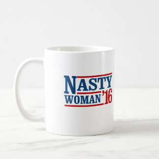 Nasty Woman 2016 - Presidential Election -- Presid Coffee Mug