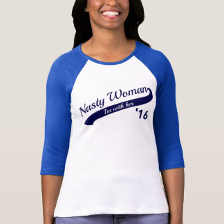 Nasty Woman Baseball Tee