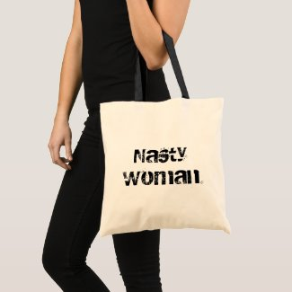 Nasty Woman, Bold Black Distressed Typography Tote Bag