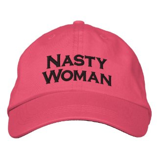 Nasty Woman, bold black text on pink Embroidered Baseball Cap