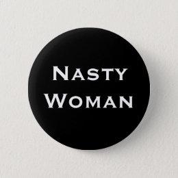 Nasty Woman - bold white text on black Button