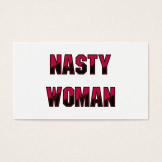 Nasty Woman Business Card