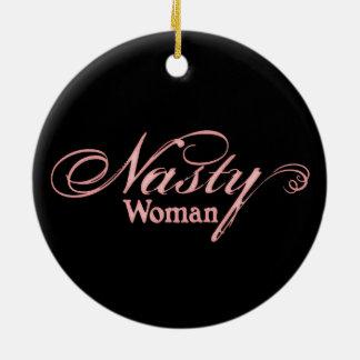 Nasty Woman Ceramic Ornament