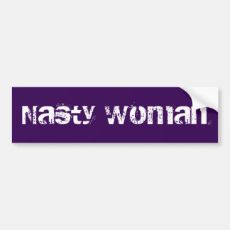 Nasty Woman - distressed white text bumper sticker