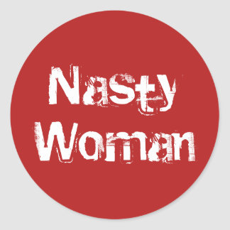 Nasty Woman, distressed white text on red stickers