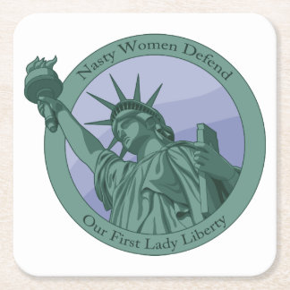 Nasty Woman First Lady Statue Of Liberty Square Paper Coaster