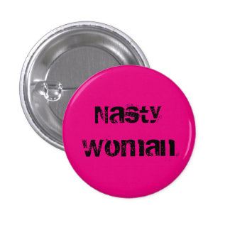 Nasty Woman - grungy black text on hot pink Pinback Button
