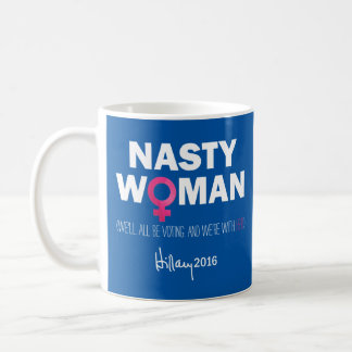 """Nasty Woman"" Hillary Clinton For President Mug"