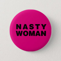 Nasty Woman Pinback Button