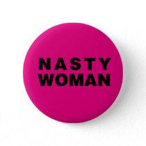 Nasty Woman Pinback Button