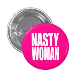 """""""NASTY WOMAN"""" PINBACK BUTTON"""