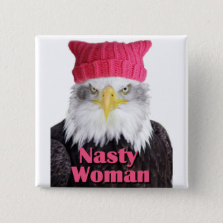 "Nasty Woman Pussy Hat Eagle 2"" Square Button"