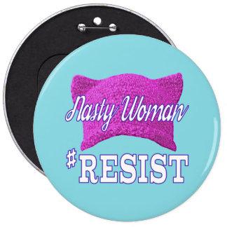 Nasty Woman #RESIST round button