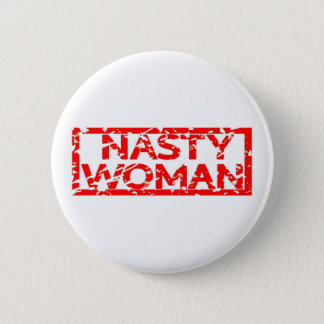 Nasty Woman Stamp Button