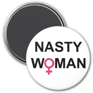 Nasty Woman Vote round magnet
