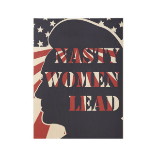 Nasty Women Lead Feminist Political Poster