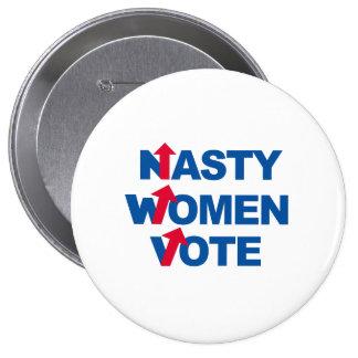 Nasty Women Vote -- Presidential Election 2016 -.p Pinback Button