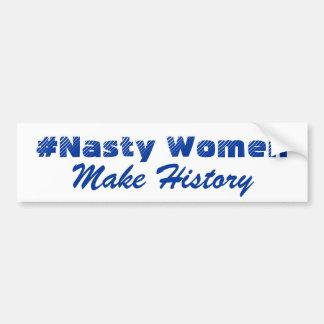#NastyWomen Make History Bumper Sticker