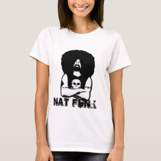 Nat Funk's Ugly Face On A Shirt