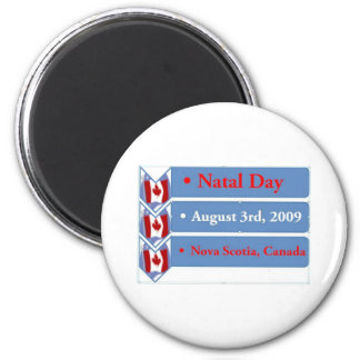 Natal Day, August 3rd, 2009, Nova Scotia, Canada 2 Inch Round Magnet
