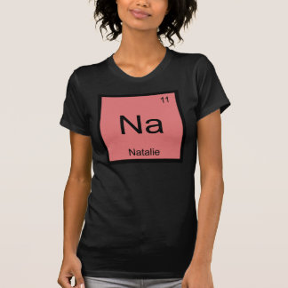 Natalie Name Chemistry Element Periodic Table T-shirts