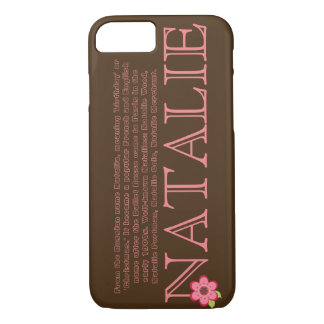 """""""NATALIE"""" Name/Meaning iPhone 7 CASE"""