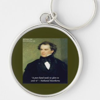 "Nathaniel Hawthorne ""Pure Hands"" Wisdom Quote Keychain"