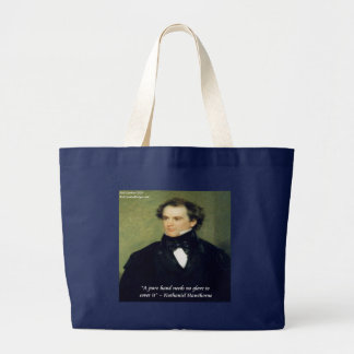 """Nathaniel Hawthorne """"Pure Hands"""" Wisdom Quote Large Tote Bag"""