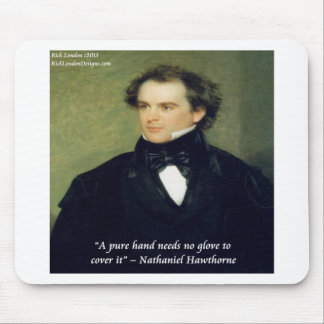 """Nathaniel Hawthorne """"Pure Hands"""" Wisdom Quote Mouse Pad"""