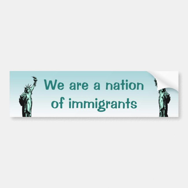 Nation of Immigrants Bumper Sticker