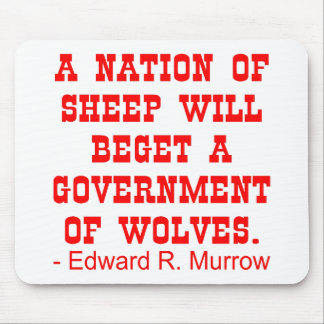 Nation Of Sheep Beget Government Of Wolves Mousepad