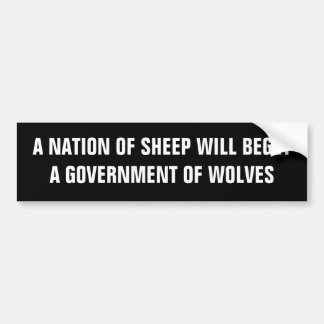 Nation of sheep will beget a government of wolves car bumper sticker